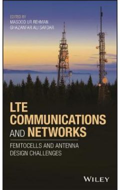 LTE Communications and Networks - Femtocells and Antenna Design Challenges
