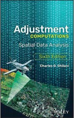 Adjustment Computations - Spatial Data Analysis, Sixth Edition