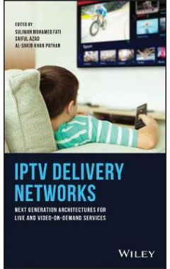 IPTV Delivery Networks - Next Generation Architectures for Live and Video-on-Demand  Services