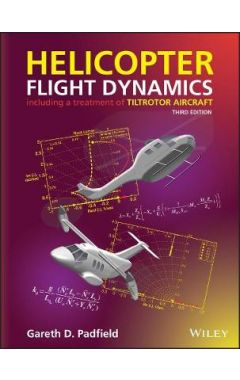 Helicopter Flight Dynamics - Including a Treatment  of Tiltrotor Aircraft, Third Edition