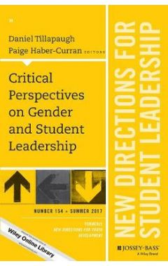 Critical Perspectives on Gender and Student Leadership - New Directions for Student Leadership, Numb