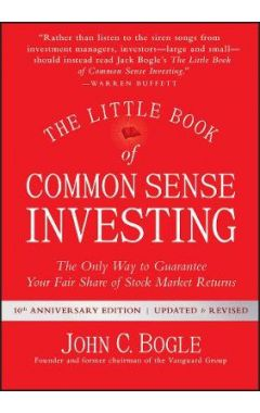 The Little Book of Common Sense Investing, Updated  and Revised - The Only Way to Guarantee Your Fai