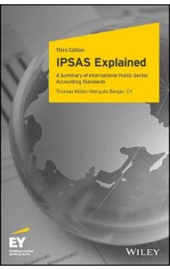 IPSAS Explained - A Summary of International Public Sector Accounting Standards, Third Edition