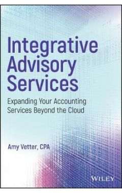 Integrative Advisory Services - Expanding Your Accounting Services Beyond the Cloud