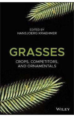 Grasses - Crops, Competitors and Ornamentals