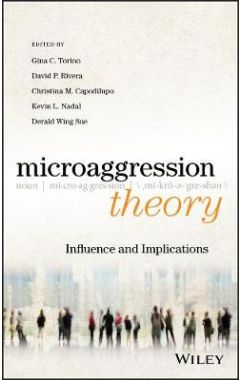 Microaggression Theory - Influence and Implications