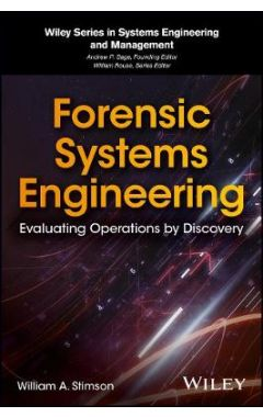 Forensic Systems Engineering - Evaluating Operations by Discovery