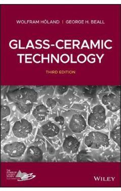Glass-Ceramic Technology, Third Edition