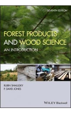 Forest Products and Wood Science - An Introduction 7e