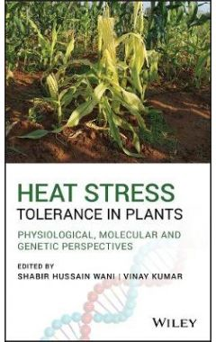 Heat Stress Tolerance in Plants: Physiological, Mo lecular and Genetic Perspectives