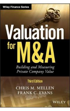 Valuation for M&A, Third Edition - Building and Measuring Private Company Value