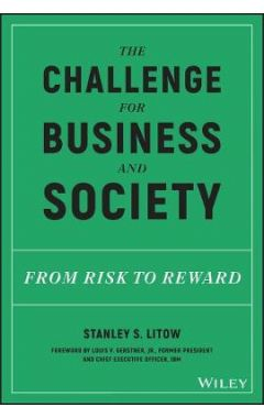 The Challenge for Business and Society - From Risk  to Reward