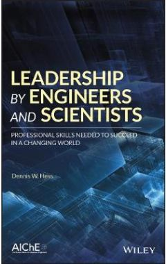 Leadership by Engineers and Scientist - Professinal Skills Needed to Succeed in a Changing World