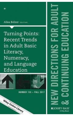 Turning Points: Recent Trends in Adult Basic Literacy Numeracy, and Language Education, ACE 155