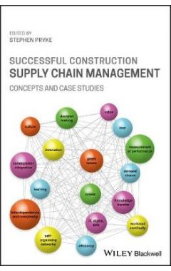 Construction Supply Chain Management Revisited: Co ncepts and Case Studies