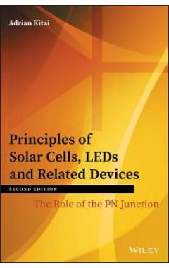 Principles of Solar Cells, LEDs and Related Devices - The Role of the PN Junction 2e
