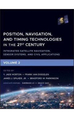 Position, Navigation, and Timing Technologies in t he 21st Century: Integrated Satellite Navigation,