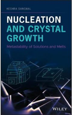 Nucleation and Crystal Growth - Metastability of Solutions and Melts