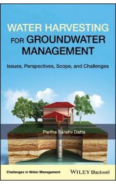Water Harvesting for Groundwater Management - Issues, Perspectives, Scope and Challenges