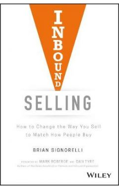 Inbound Selling - How to Change the Way You Sell to Match How People Buy