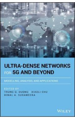 Ultra-dense Networks for 5G and Beyond - Modelling , Analysis, and Applications