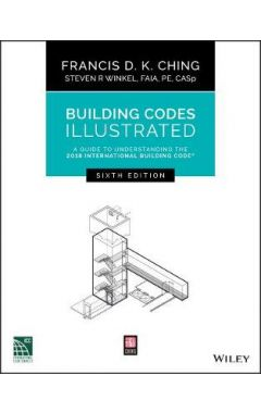 Building Codes Illustrated - A Guide to Understanding the 2018 International Building Code , Sixth E