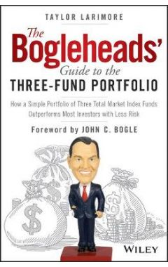 The Bogleheads' Guide to the Three-Fund Portfolio- How a Simple Portfolio of Three Total Market Inde