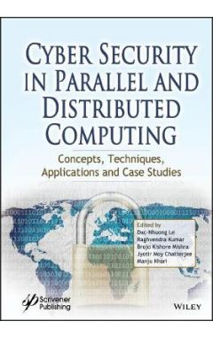 Cyber Security in Parallel and Distributed Computing - Concepts, Techniques, Applications and Case S