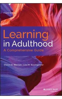 Learning in Adulthood: A Comprehensive Guide, Four th Edition