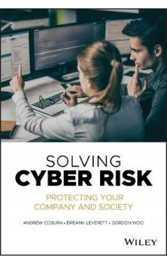 Solving Cyber Risk - Protecting Your Company and Society