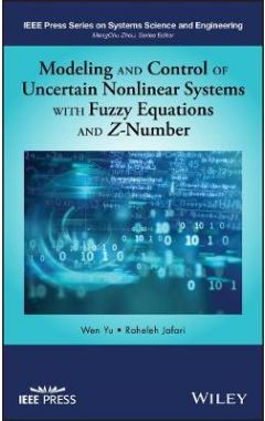 Modeling and Control of Uncertain Nonlinear System s with Fuzzy Equations and Z-Number