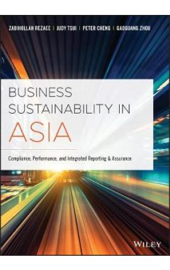 Business Sustainability in Asia - Compliance, Performance and Integrated Reporting and Assurance