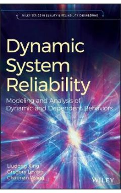 Dynamic System Reliability - Modeling and Analysis of Dynamic and Dependent Behaviors