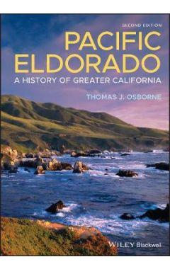 Pacific Eldorado: A History of Greater California,  Second Edition