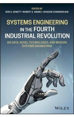 Systems Engineering in the Fourth Industrial Revol ution: Big Data, Novel Technologies, and Modern S