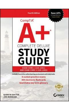 CompTIA A+ Complete Deluxe Study Guide - Exam 220-001 and Exam 220-1002 4e