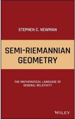 Semi-Riemannian Geometry: The Mathematical Languag e of General Relativity