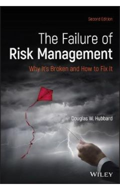 The Failure of Risk Management: Why It's Broken an d How to Fix It, Second Edition