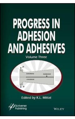 Progress in Adhesion and Adhesives, Volume 3