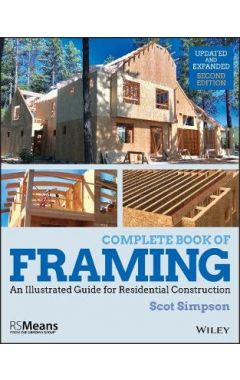 Complete Book of Framing - An Illustrated Guide for Residential Construction, Second Edition - Updat