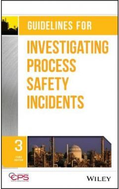 Guidelines for Investigating Process Safety Incidents, Third Edition