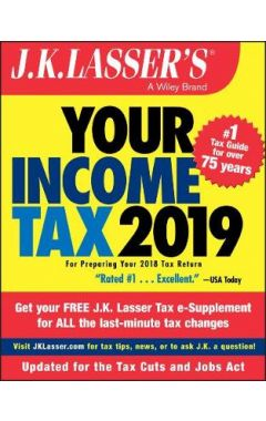 J.K. Lasser's Your Income Tax 2019 - For Preparing Your 2018 Tax Return