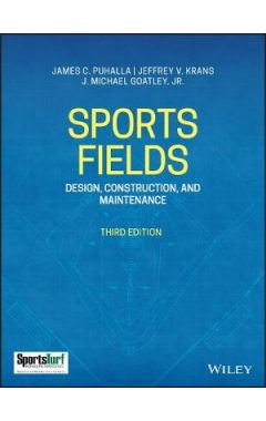 Sports Fields: Design, Construction, and Maintenan ce, Third Edition