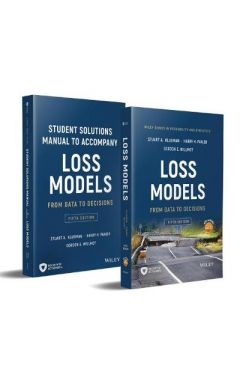 Loss Models - From Data to Decisions, Fifth Edition Book + Solutions Manual Set