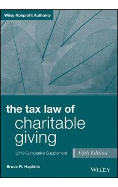 The Tax Law of Charitable Giving, Fifth Edition 2019 Cumulative Supplement