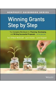 Winning Grants Step by Step: The Complete Workbook  for Planning, Developing, and Writing Successful