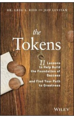 The Tokens - 11 Lessons to Help Build the Foundation of Success and Find Your Path to Greatness