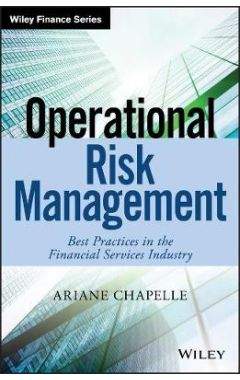 Operational Risk Management - Best Practices in the Financial Services Industry