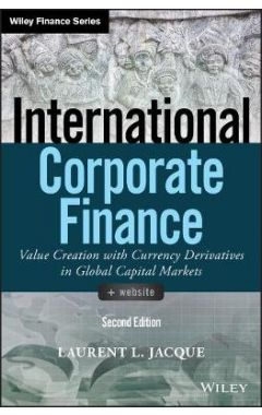 International Corporate Finance: Value Creation wi th Currency Derivatives in Global Capital Markets