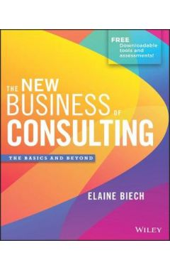 The New Business of Consulting - The Basics and Beyond
